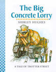 The Big Concrete Lorry by Shirley Hughes
