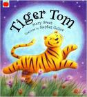 Tiger Tom by Mary Green, illustrated by Stephen Gulbis