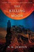 N. K. Jemisin - The Killing Moon (Dreamblood #1)