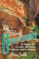 My Beloved Brontosaurus - Brian Switek