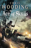 The Ace of Skulls by Chris Wooding